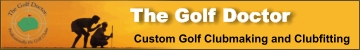 THE GOLF DOCTOR - CUSTOM GOLF CLUBMAKING